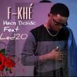 F-Khé ( Mwen decidé ) Feat. Ledzo