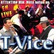 T-VICE LIVE -lya lya ho,ho