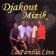 Djakout Mizik - La Familia (Djakout Mizik Live )