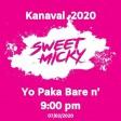SWEET MICKY - YO PA KA BARE N' - KANAVAL 2020